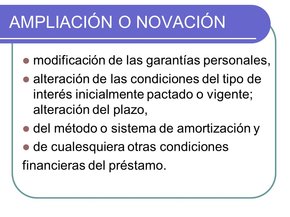 AMPLIACIÓN O NOVACIÓN modificación de las garantías personales,