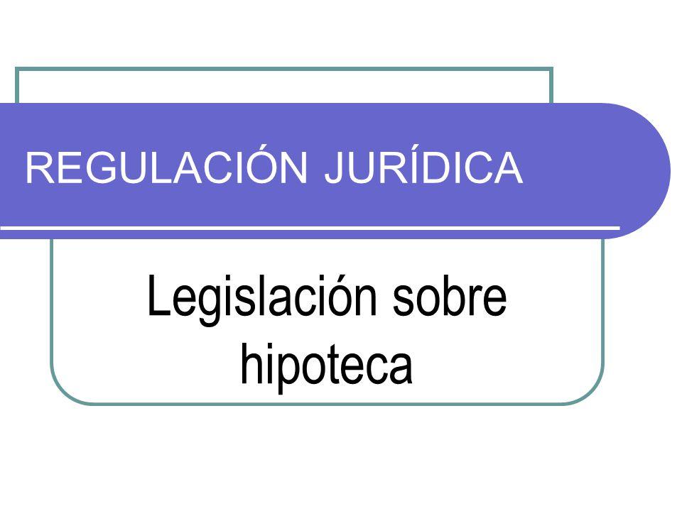 Legislación sobre hipoteca