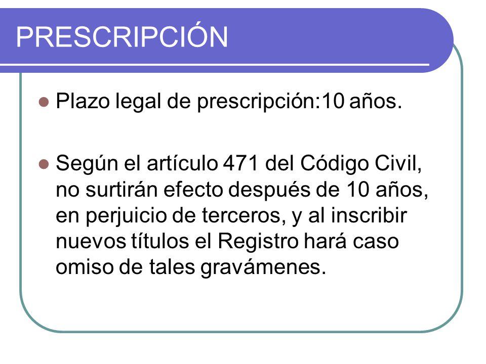 PRESCRIPCIÓN Plazo legal de prescripción:10 años.