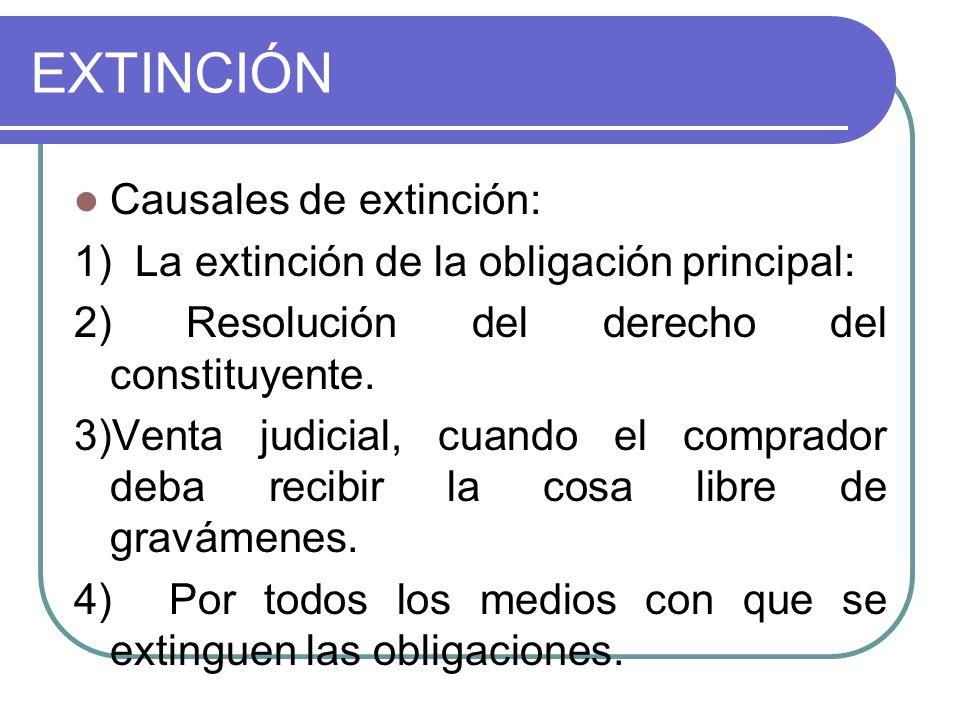 EXTINCIÓN Causales de extinción: