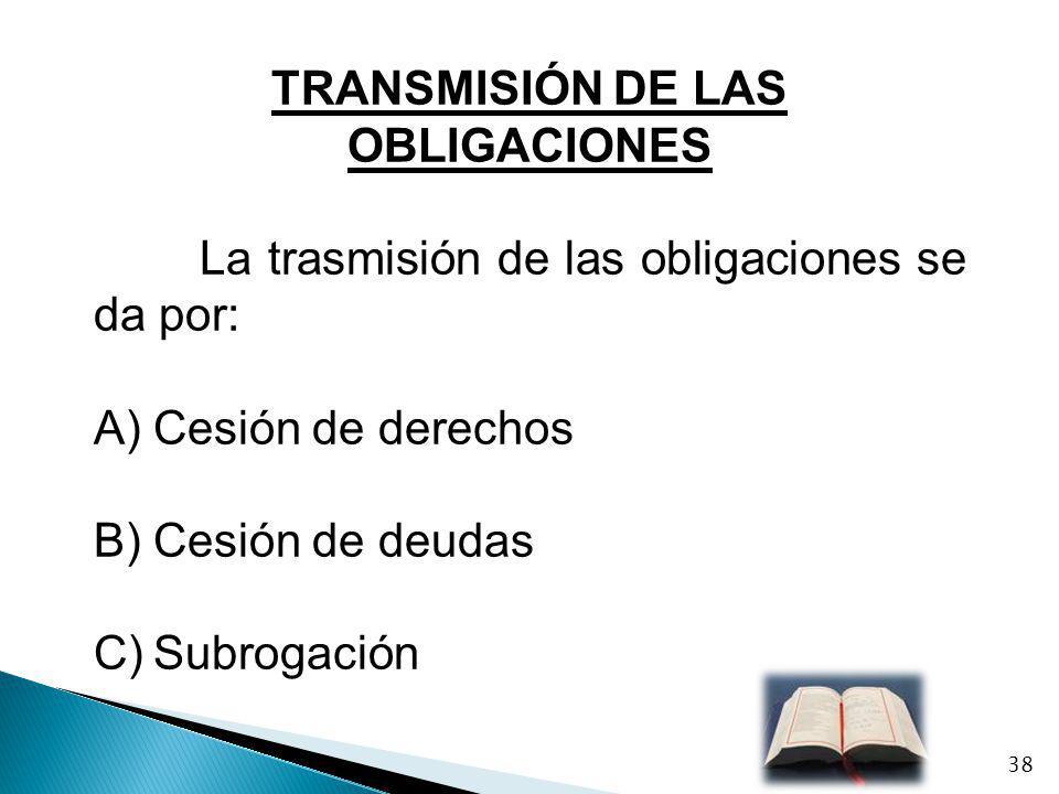 TRANSMISIÓN DE LAS OBLIGACIONES