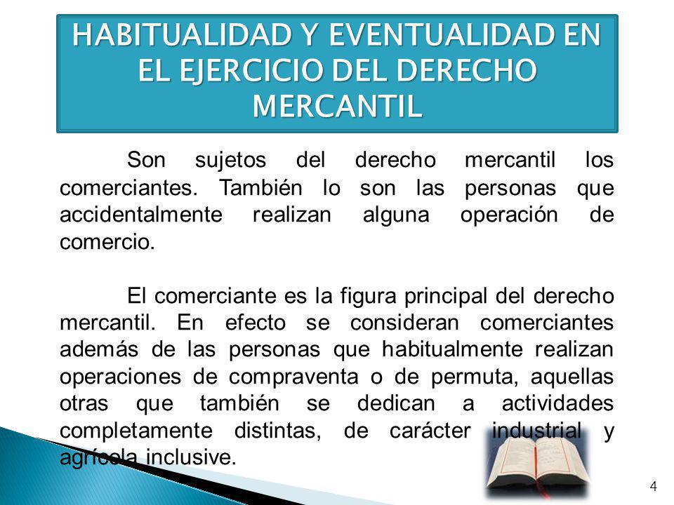 HABITUALIDAD Y EVENTUALIDAD EN EL EJERCICIO DEL DERECHO MERCANTIL