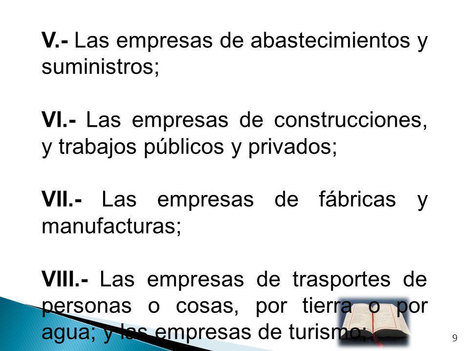 V.- Las empresas de abastecimientos y suministros;