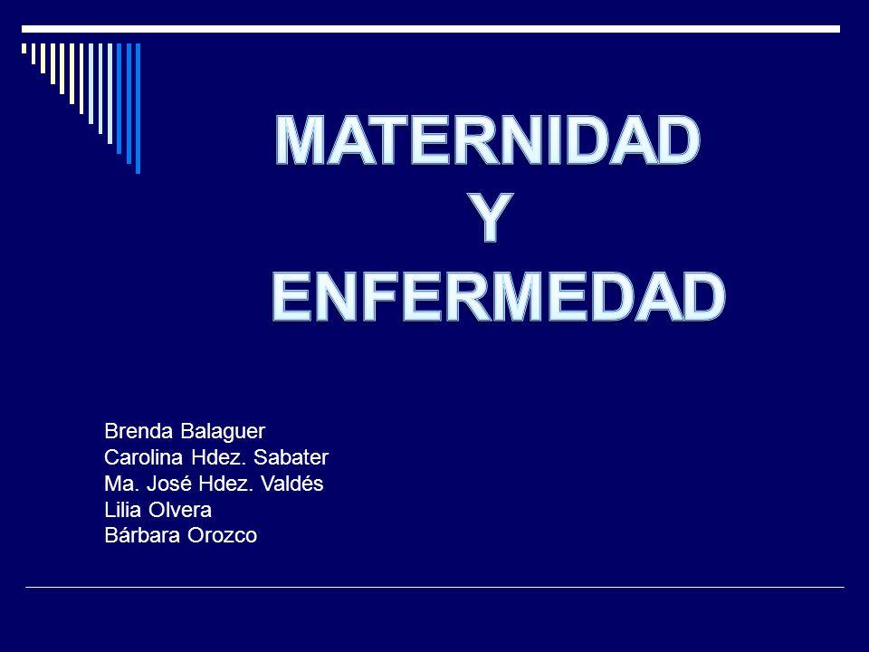 MATERNIDAD Y ENFERMEDAD