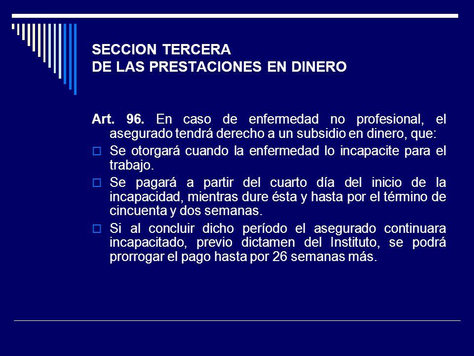 SECCION TERCERA DE LAS PRESTACIONES EN DINERO