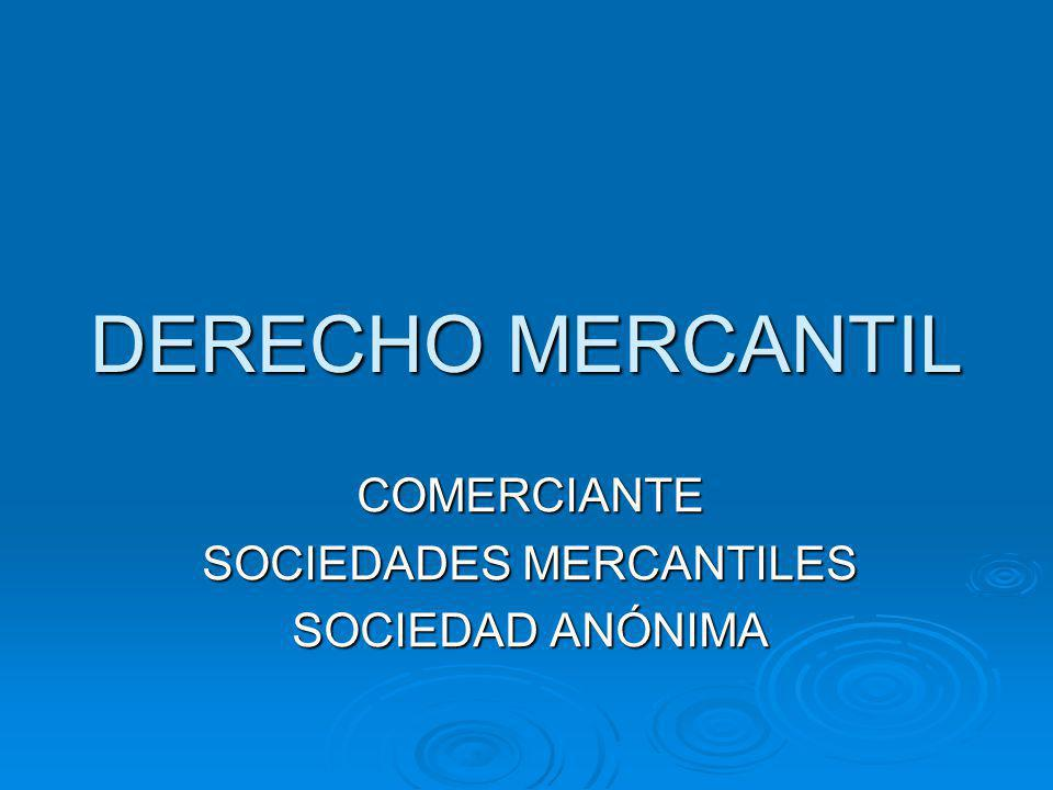 COMERCIANTE SOCIEDADES MERCANTILES SOCIEDAD ANÓNIMA