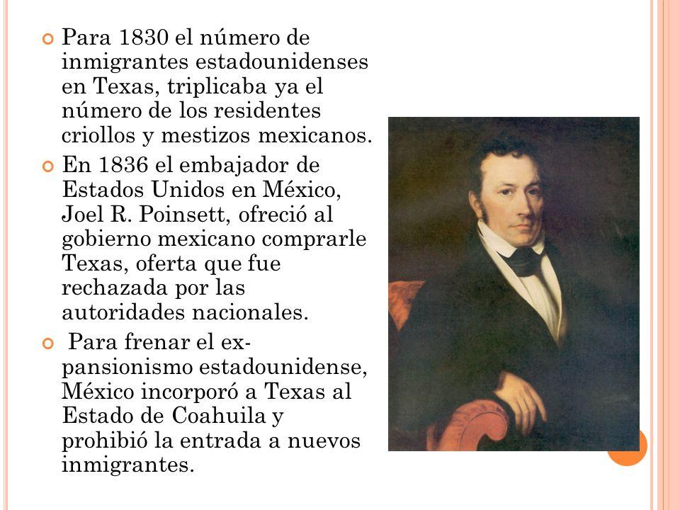 Para 1830 el número de inmigrantes estadounidenses en Texas, triplicaba ya el número de los residentes criollos y mestizos mexicanos.