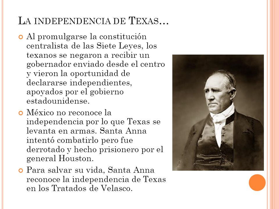 La independencia de Texas…