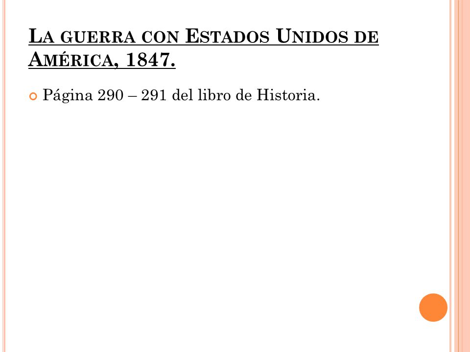 La guerra con Estados Unidos de América, 1847.