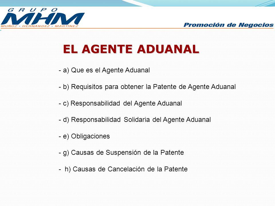 EL AGENTE ADUANAL a) Que es el Agente Aduanal