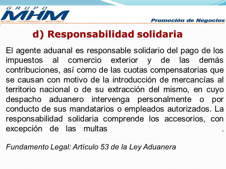 d) Responsabilidad solidaria