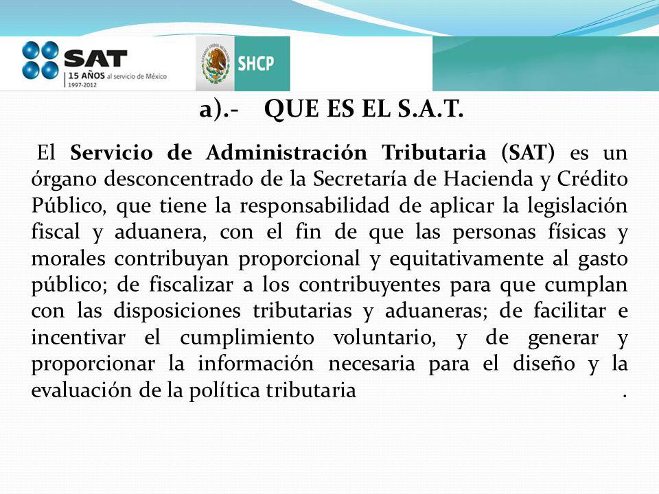 a).- QUE ES EL S.A.T.