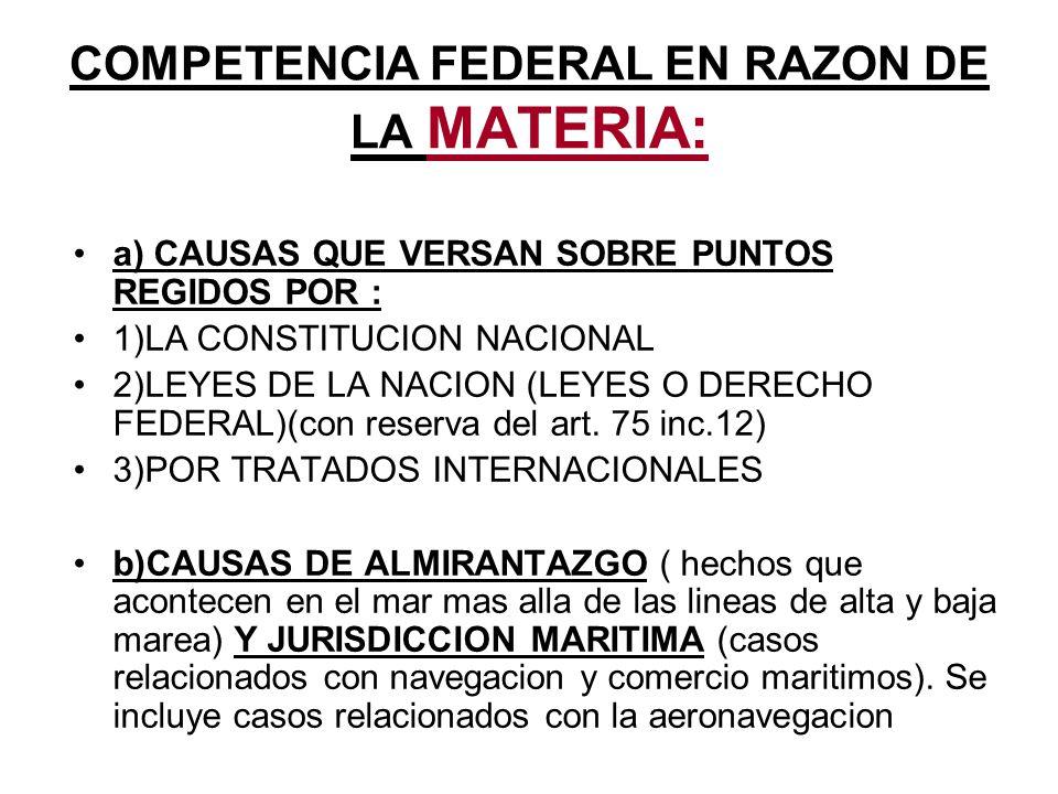 COMPETENCIA FEDERAL EN RAZON DE LA MATERIA: