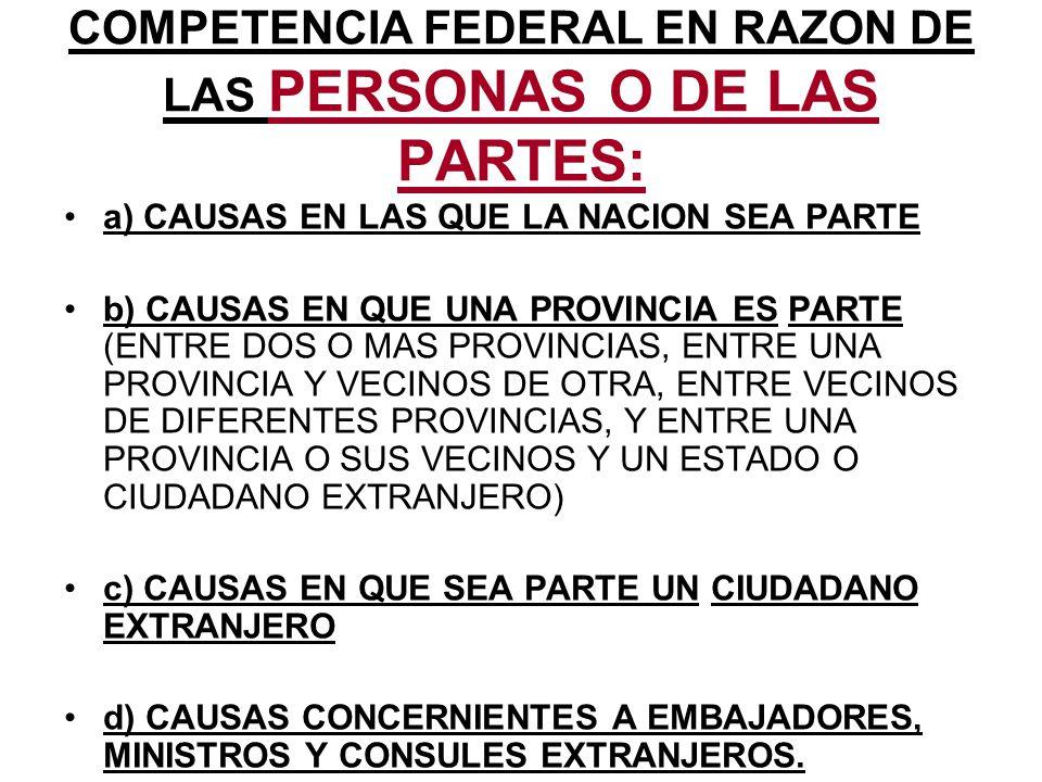 COMPETENCIA FEDERAL EN RAZON DE LAS PERSONAS O DE LAS PARTES: