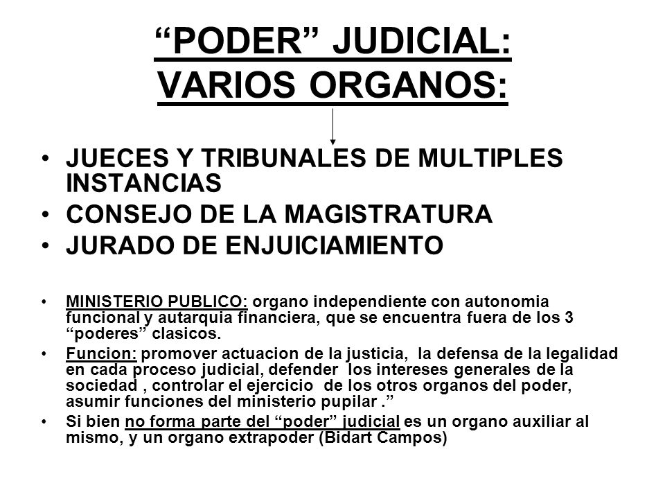 PODER JUDICIAL: VARIOS ORGANOS: