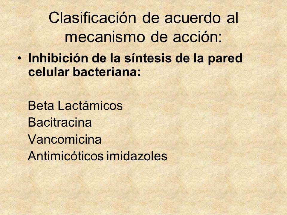 Clasificación de acuerdo al mecanismo de acción: