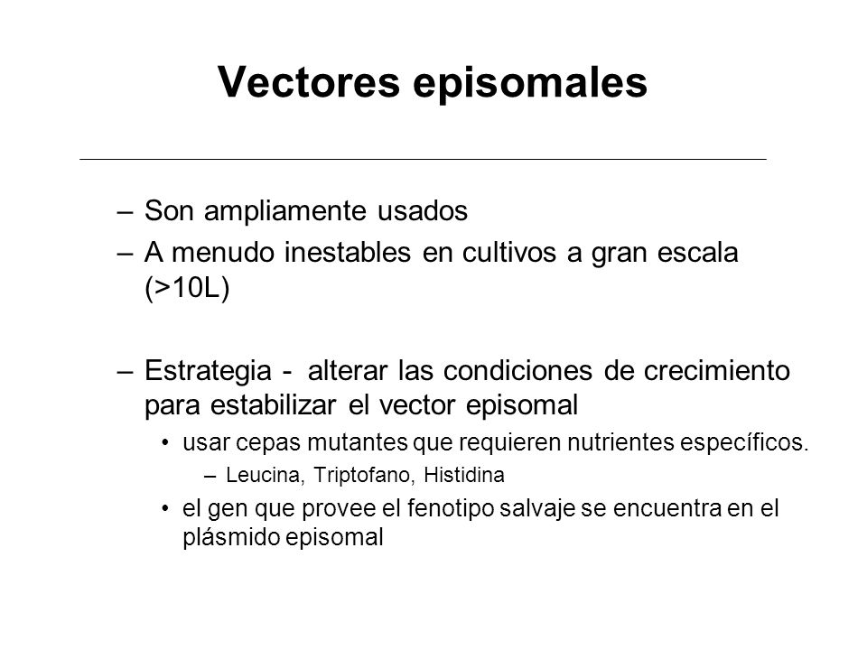 Vectores episomales Son ampliamente usados