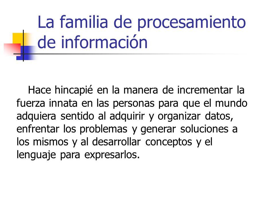La familia de procesamiento de información