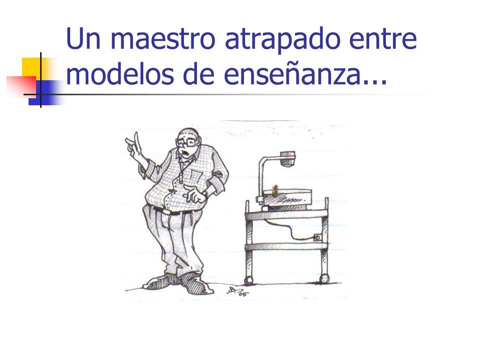 Un maestro atrapado entre modelos de enseñanza...