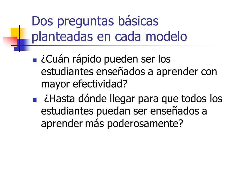 Dos preguntas básicas planteadas en cada modelo