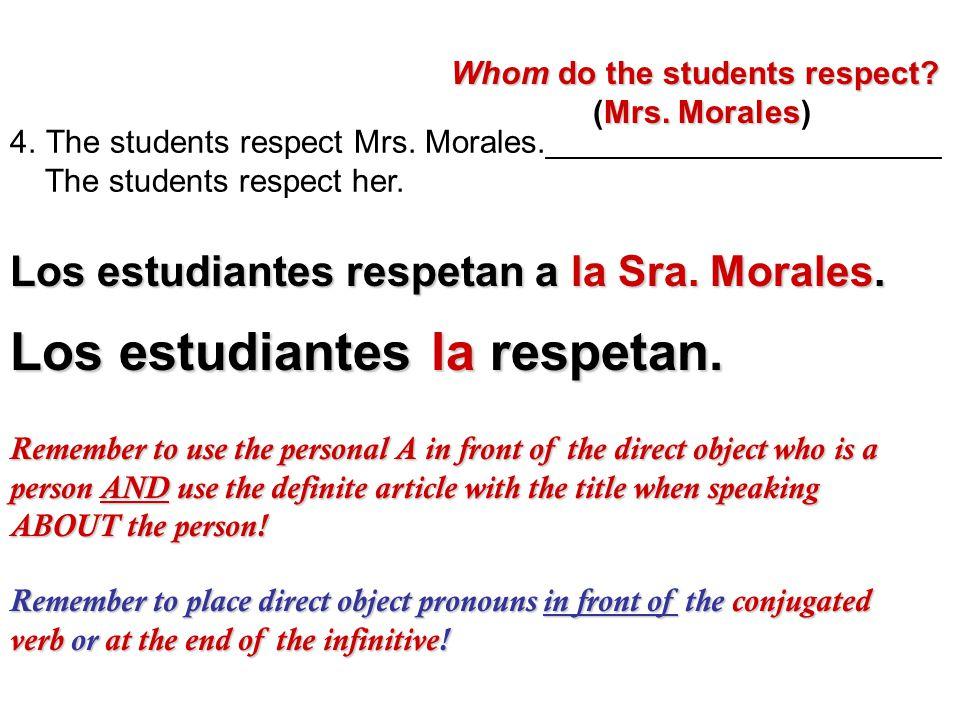 Los estudiantes la respetan.