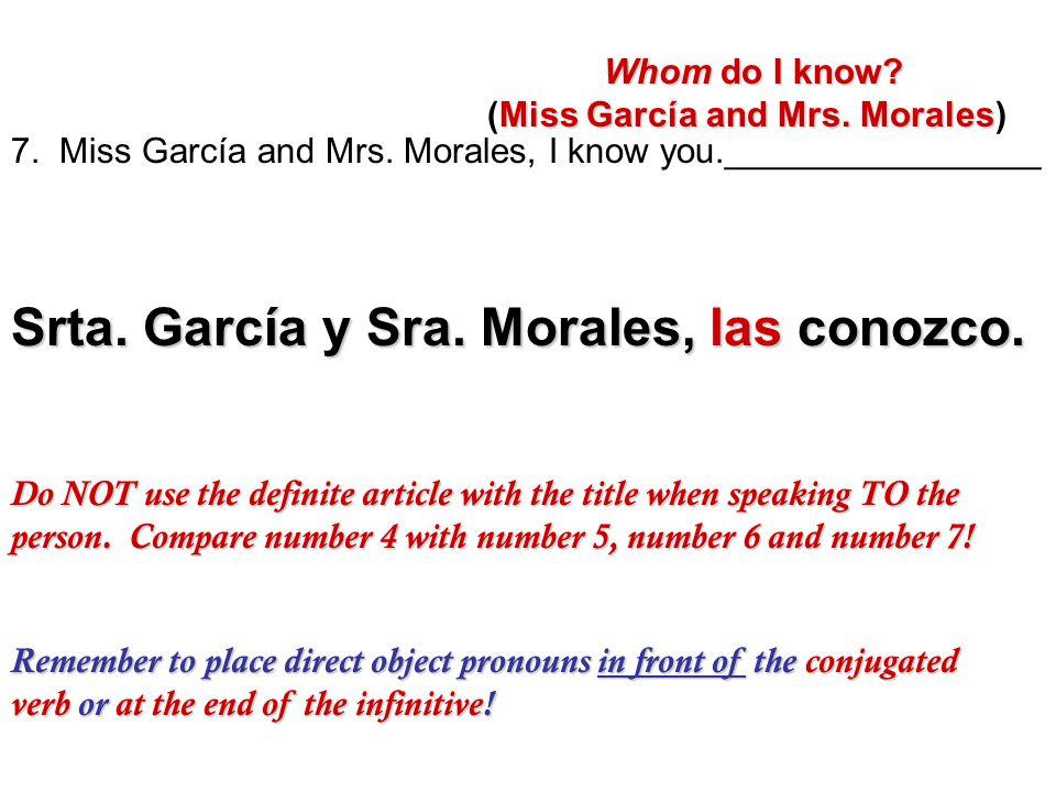 Srta. García y Sra. Morales, las conozco.