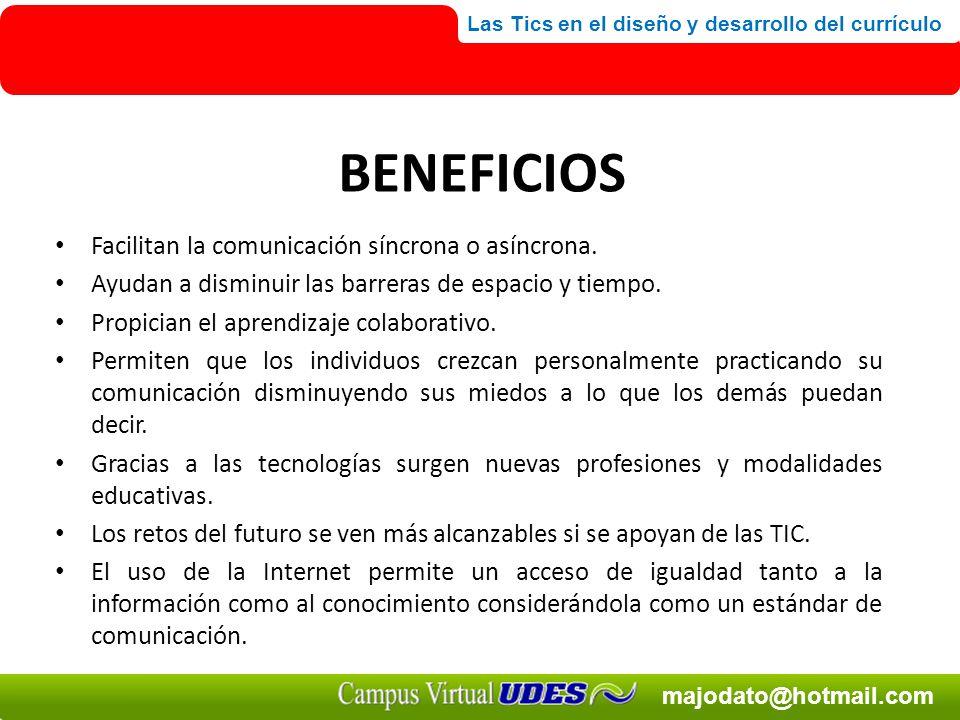 BENEFICIOS Facilitan la comunicación síncrona o asíncrona.