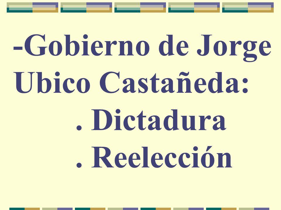 -Gobierno de Jorge Ubico Castañeda: . Dictadura . Reelección