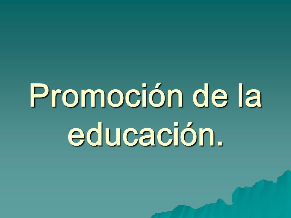 Promoción de la educación.
