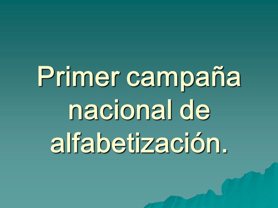 Primer campaña nacional de alfabetización.