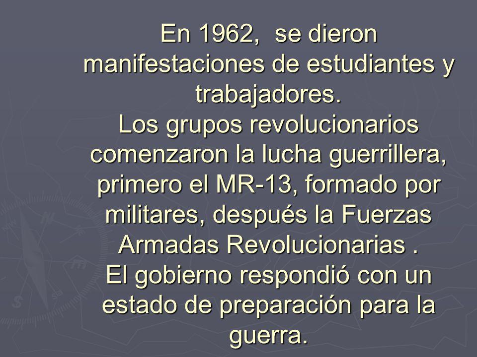En 1962, se dieron manifestaciones de estudiantes y trabajadores