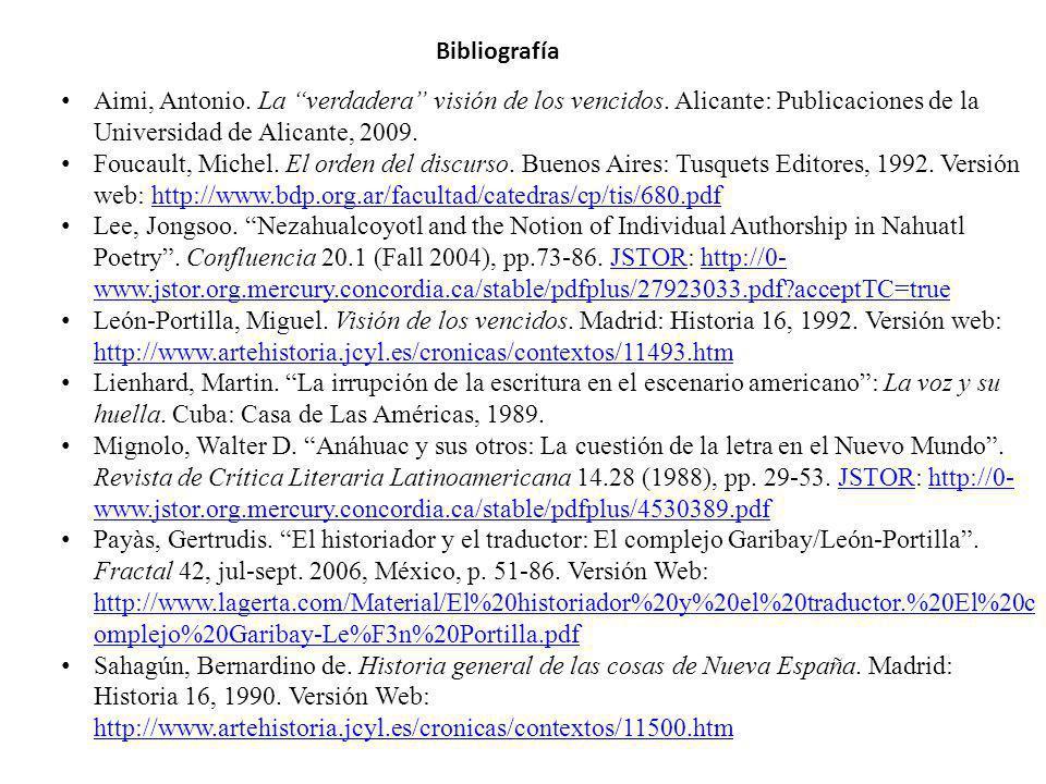 Bibliografía Aimi, Antonio. La verdadera visión de los vencidos. Alicante: Publicaciones de la Universidad de Alicante, 2009.