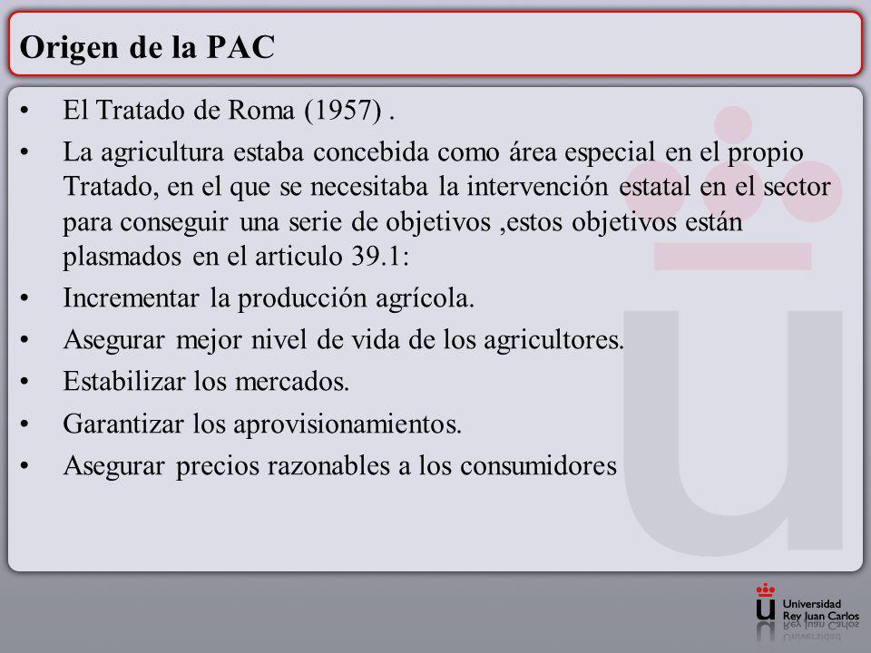 Origen de la PAC El Tratado de Roma (1957) .