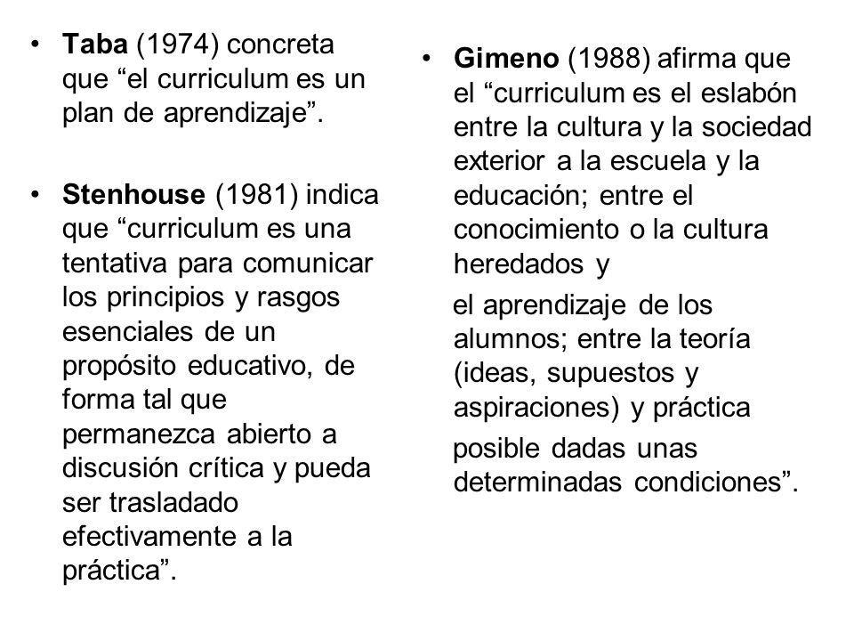 Taba (1974) concreta que el curriculum es un plan de aprendizaje .