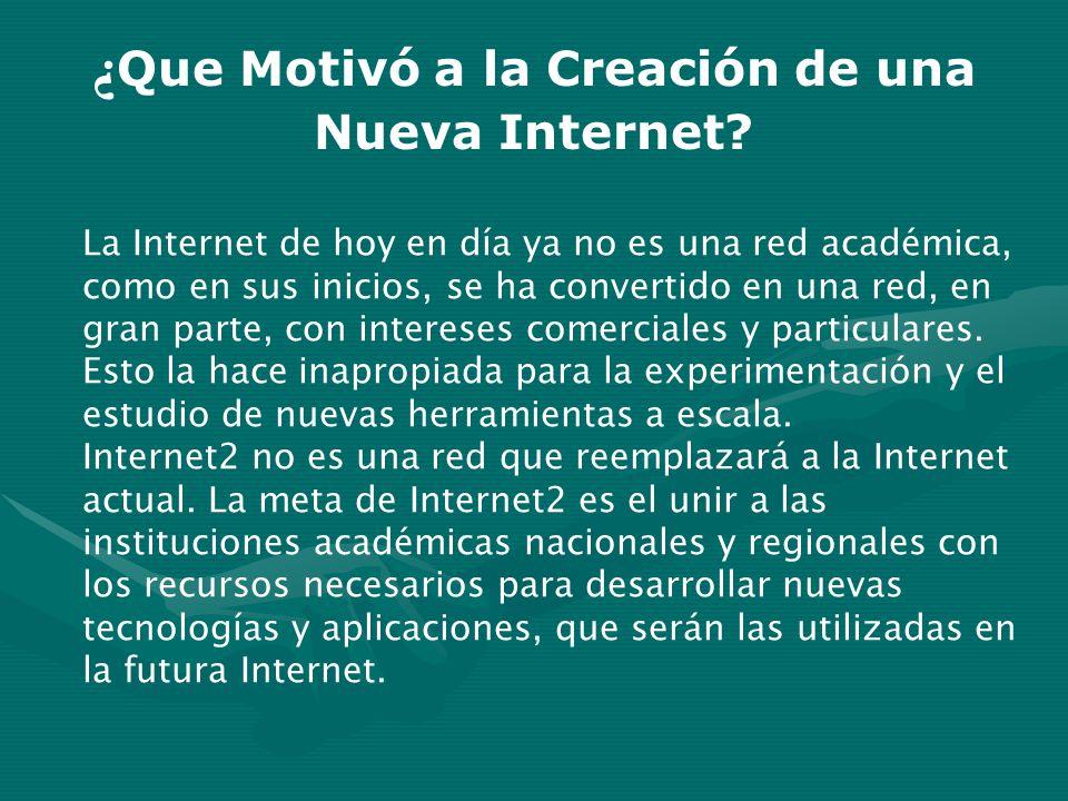 ¿Que Motivó a la Creación de una Nueva Internet
