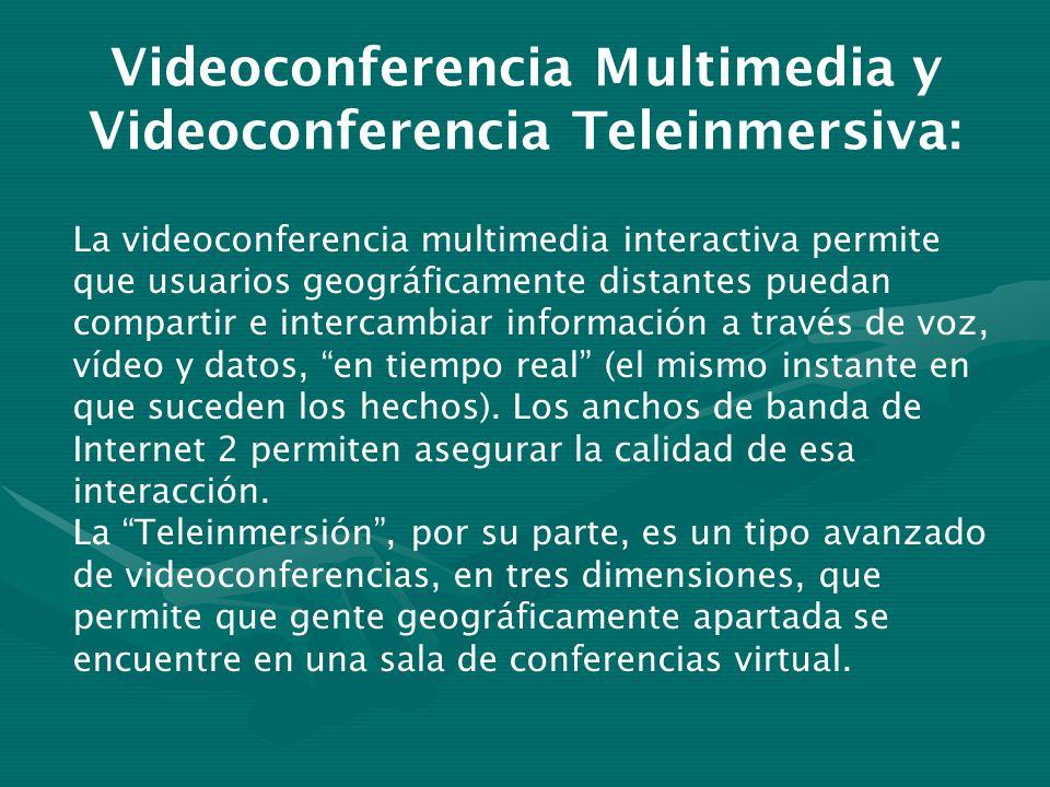 Videoconferencia Multimedia y Videoconferencia Teleinmersiva: