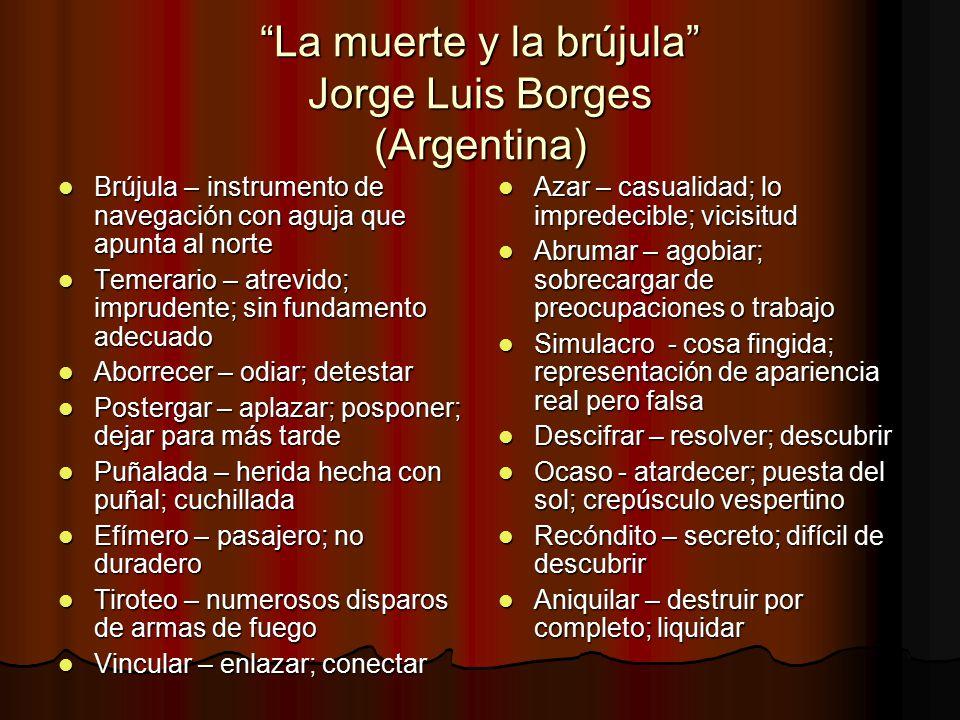 La muerte y la brújula Jorge Luis Borges (Argentina)