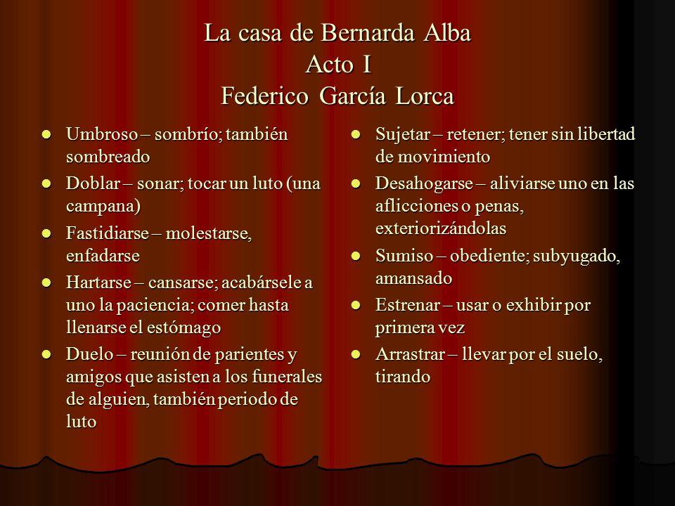 La casa de Bernarda Alba Acto I Federico García Lorca