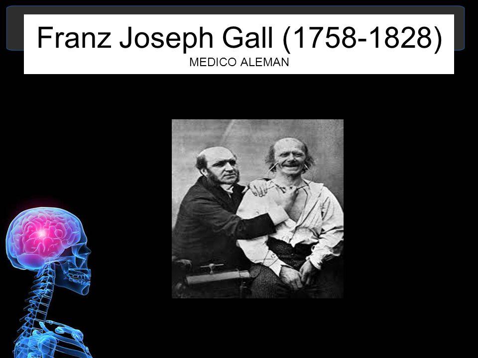 Franz Joseph Gall (1758-1828) MEDICO ALEMAN