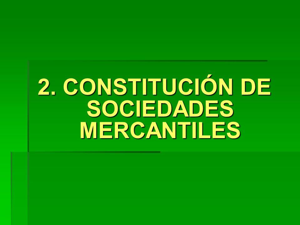 2. CONSTITUCIÓN DE SOCIEDADES MERCANTILES