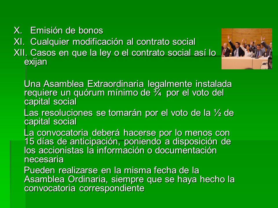 X. Emisión de bonos XI. Cualquier modificación al contrato social XII