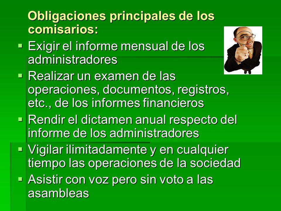Obligaciones principales de los comisarios: