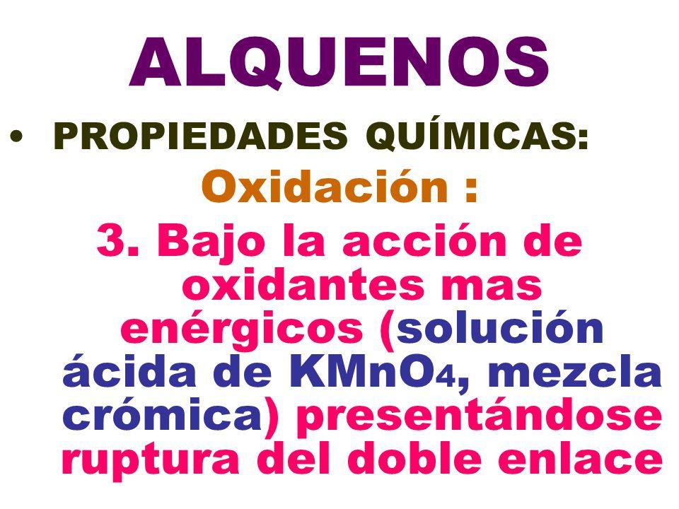 ALQUENOS PROPIEDADES QUÍMICAS: Oxidación :