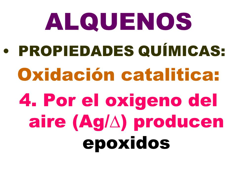 ALQUENOS Oxidación catalitica: