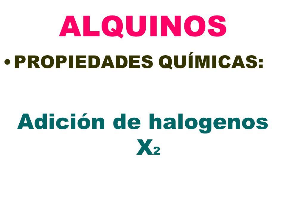 ALQUINOS PROPIEDADES QUÍMICAS: Adición de halogenos X2