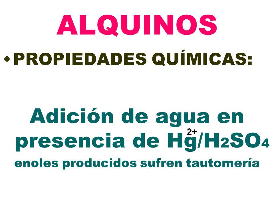 ALQUINOS Adición de agua en presencia de Hg/H2SO4