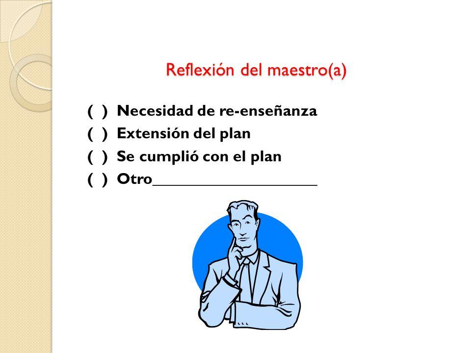 Reflexión del maestro(a)