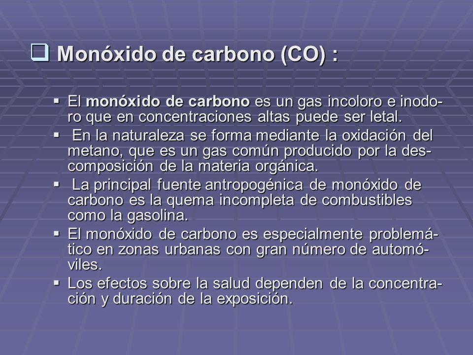 Monóxido de carbono (CO) :