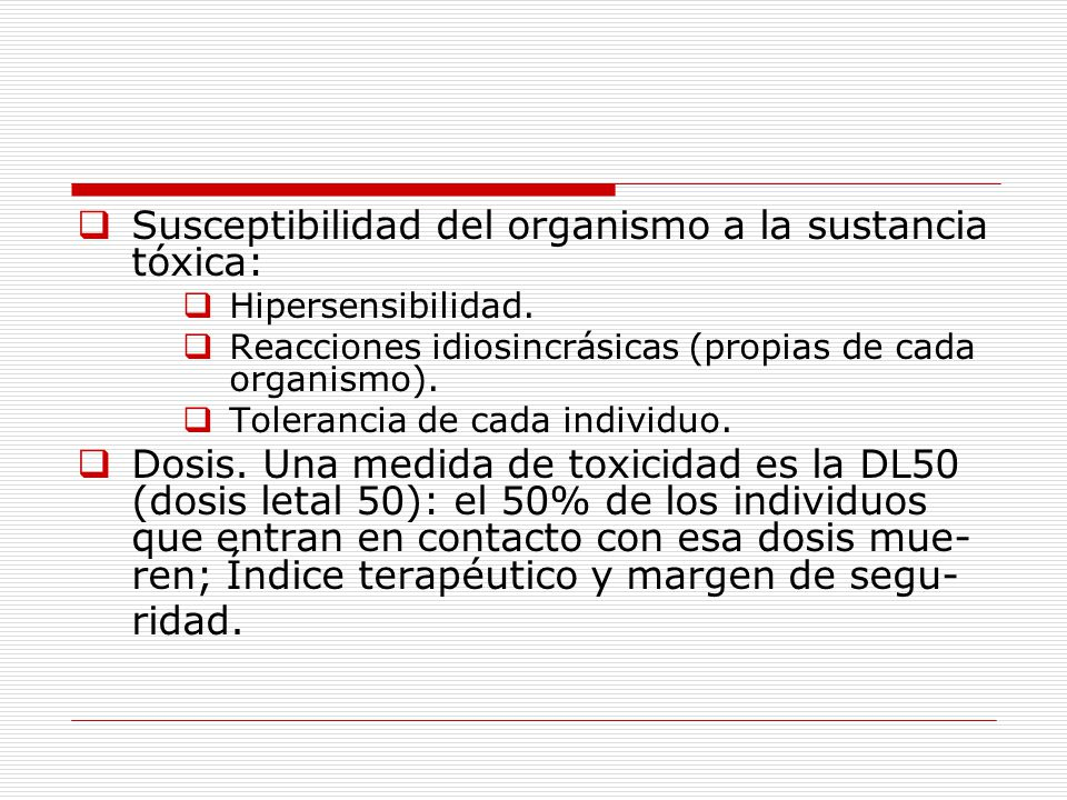 Susceptibilidad del organismo a la sustancia tóxica:
