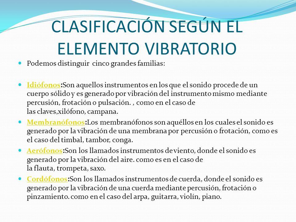 CLASIFICACIÓN SEGÚN EL ELEMENTO VIBRATORIO